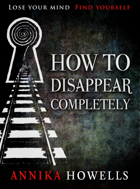How To Disappear Completely - Annika Howells